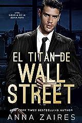 El titán de Wall Street: Una novela de la Zona Alfa Versión Kindle