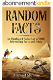 Random Facts: An Illustrated Collection of 1,000 Interesting Facts and Trivia (English Edition)