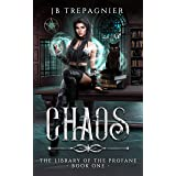 Chaos: A Paranormal Reverse Harem Romance (The Library of the Profane Book 1) (English Edition)