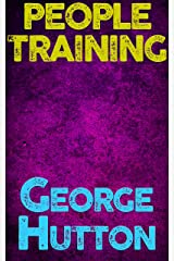 People Training: Use Subconscious Signals To Train Desired Behaviors Into Anybody You Want Kindle Edition