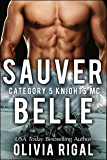 Sauver Belle (Une romance Category 5 Knights MC)
