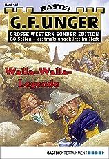 G. F. Unger Sonder-Edition 147 - Western: Walla-Walla-Legende