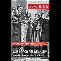 Le procès des sorcières de Salem: Quand le diable colonise l'Amérique (Grands Événements t. 29)