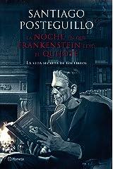 La noche en que Frankenstein leyó el Quijote: La vida secreta de los libros Versión Kindle