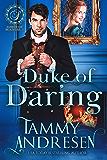 Duke of Daring: Regency Romance (Lords of Scandal Book 1)