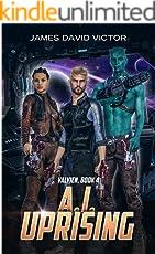 A. I. Uprising (Valyien Book 4)
