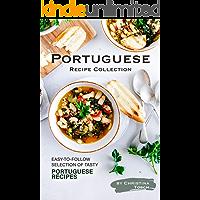Portuguese Recipe Collection  Easy to Follow Selection of Tasty Portuguese Recipes  English Edition