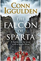 The Falcon of Sparta: The bestselling author of the Emperor and Conqueror series' returns to the Ancient World Kindle Edition