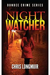Night Watcher (Dundee Crime Series Book 1) Kindle Edition