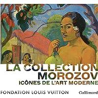 La collection Morozov: Icônes de l'Art moderne