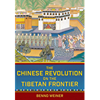 The Chinese Revolution on the Tibetan Frontier (Studies of the Weatherhead East Asian Institute, Columbia University)