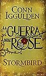 Stormbird. La guerra delle Rose: 1
