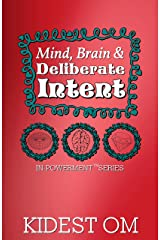 Mind, Brain, and Deliberate Intent (IN-Powerment™ Series) (English Edition) Kindle Ausgabe