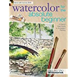 Watercolor for the Absolute Beginner: A Clear and Easy Guide to Successful Painting (Art for the Absolute Beginner)