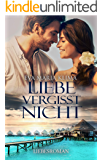 Liebe vergisst nicht (Love is more than memories 2)