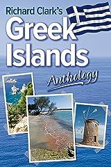 Richard Clark's Greek Islands Anthology Kindle Edition