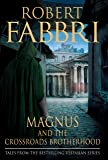 Magnus and the Crossroads Brotherhood (Vespasian)