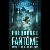 La Fréquence Fantôme, Tome 1: La Dame Blanche
