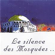 Le silence des mosquées