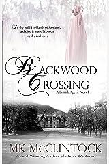 Blackwood Crossing (British Agent Novels Book 2) Kindle Edition