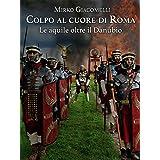Colpo al cuore di Roma: Le aquile oltre il Danubio