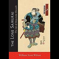 The Lone Samurai: The Life of Miyamoto Musashi (English Edition)