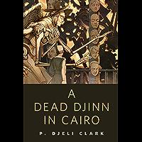 A Dead Djinn in Cairo: A Tor.Com Original (Dead Djinn Universe) (English Edition)
