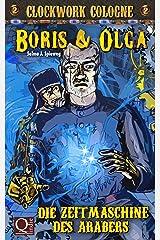 Die Zeitmaschine des Arabers: Boris und Olga 2: Clockwork Cologne Kindle Ausgabe