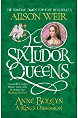 Six Tudor Queens: Anne Boleyn, A King's Obsession: Six Tudor Queens 2 Paperback