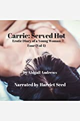 Carrie: Served Hot: Erotic Diary of a Young Woman, Book Four Audible Audiobook