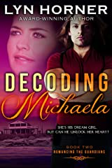 Decoding Michaela: Romancing the Guardians, Book Two Kindle Edition