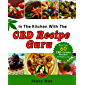 In the Kitchen with CBD Recipe Guru: More than 60 CBD-licious Recipes WITHOUT the High (English Edition)
