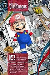 Desarrollo de Videojuegos. Un enfoque Práctico.: Volumen 4. Desarrollo de Componentes Versión Kindle