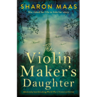The Violin Maker's Daughter: Absolutely heartbreaking World War 2 historical fiction (English Edition)