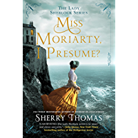 Miss Moriarty, I Presume? (The Lady Sherlock Series Book 6) (English Edition)