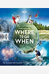 Lonely Planet's Where To Go When Hardcover