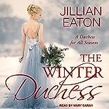 The Winter Duchess: A Duchess for All Seasons Series, Book 1