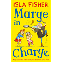 Marge in Charge: Book one in the fun family series by Isla Fisher (English Edition)