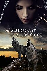 Die Sehnsucht der Wölfe (Wolfsgezeiten 3) Kindle Ausgabe