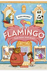 Hôtel Flamingo (Tome 1) - Tout beau, tout neuf ! (French Edition) Kindle Edition