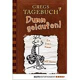 Gregs Tagebuch 7 - Dumm gelaufen! (German Edition)