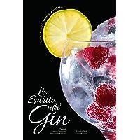 Lo spirito del gin  Storia  aneddoti  tendenze e cocktail