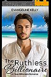 The Ruthless Billionaire: A Clean Billionaire Romance (California Elite) (English Edition)