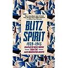 Blitz Spirit: Voices of Britain Living Through Crisis, 1939-1945 (English Edition)