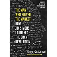 The Man Who Solved the Market: How Jim Simons Launched the Quant Revolution SHORTLISTED FOR THE FT & MCKINSEY BUSINESS…