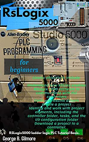 RSLOGIX 5000 PLC PROGRAMMING FOR BEGINNERS (English Edition) eBook