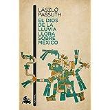 El dios de la lluvia llora sobre México (Contemporánea)