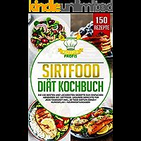 Sirtfood Diät Kochbuch: Die 150 besten und leckersten Rezepte zum einfachen Abnehmen mit Sirtfood. Gesunde Gerichte für…