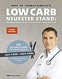 Low Carb - neuester Stand: mit Low Carb HiFi ballaststoffreich und gesund abnehmen - Low Carb - High Fibre - Die 28-Tage…
