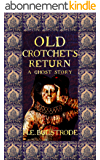 Old Crotchet's Return: A Ghost Story (West Country Tales Book 7) (English Edition)